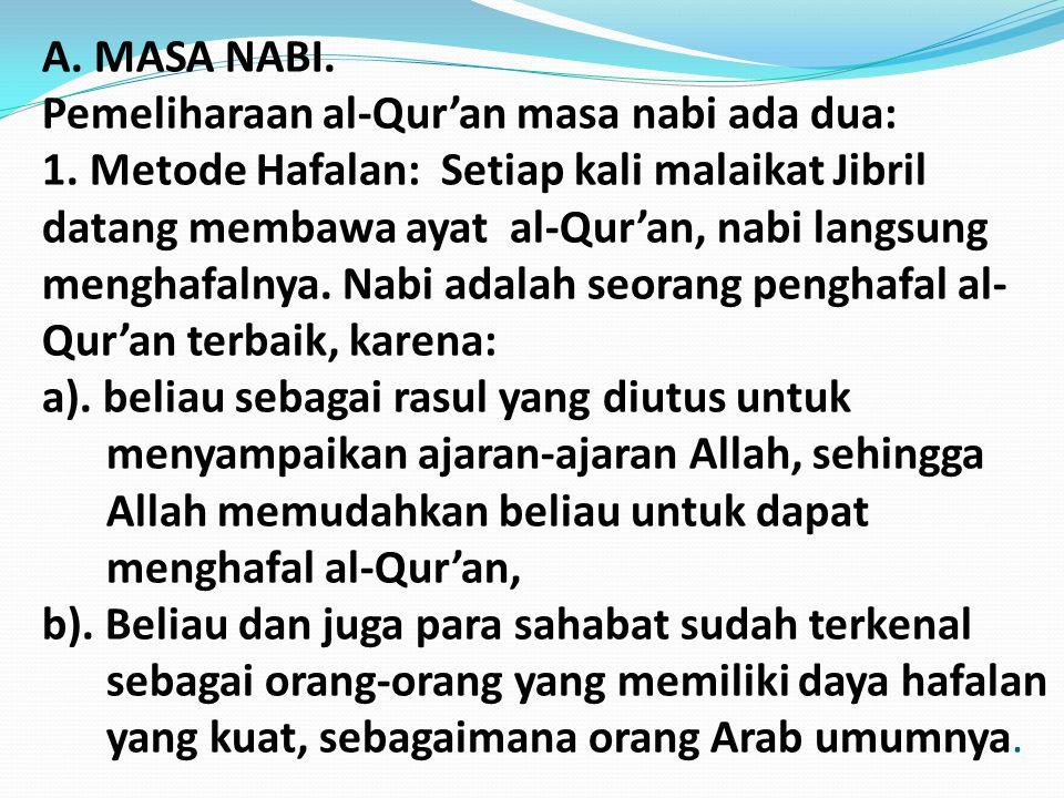 A. MASA NABI. Pemeliharaan al-Qur'an masa nabi ada dua: 1