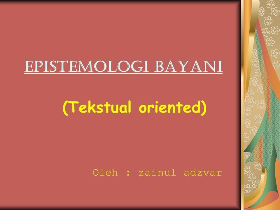(Tekstual oriented) Oleh : zainul adzvar