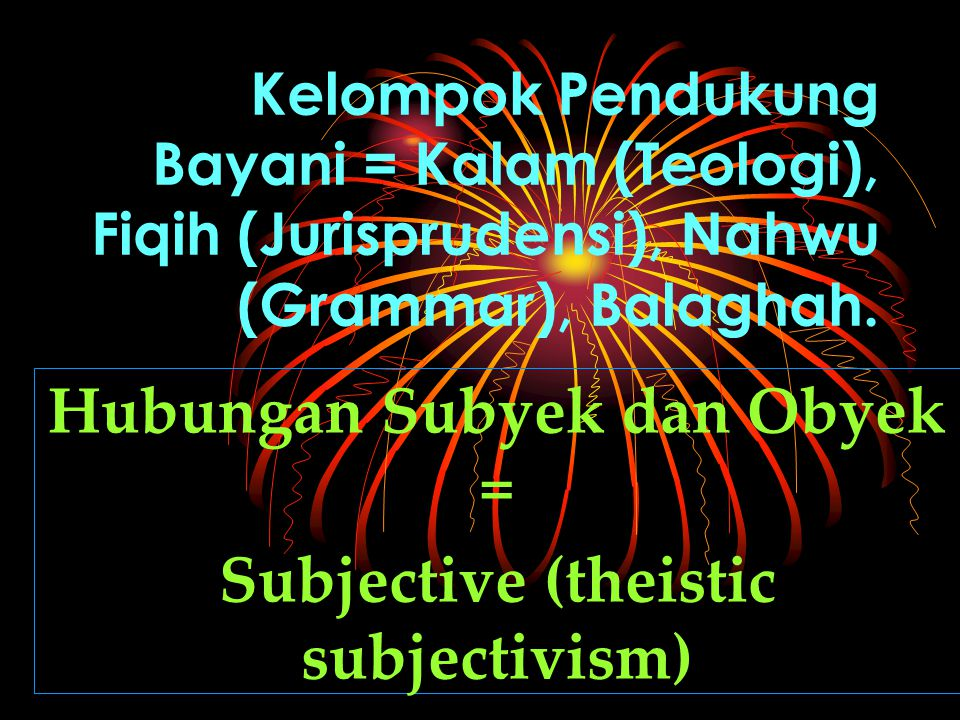Hubungan Subyek dan Obyek = Subjective (theistic subjectivism)