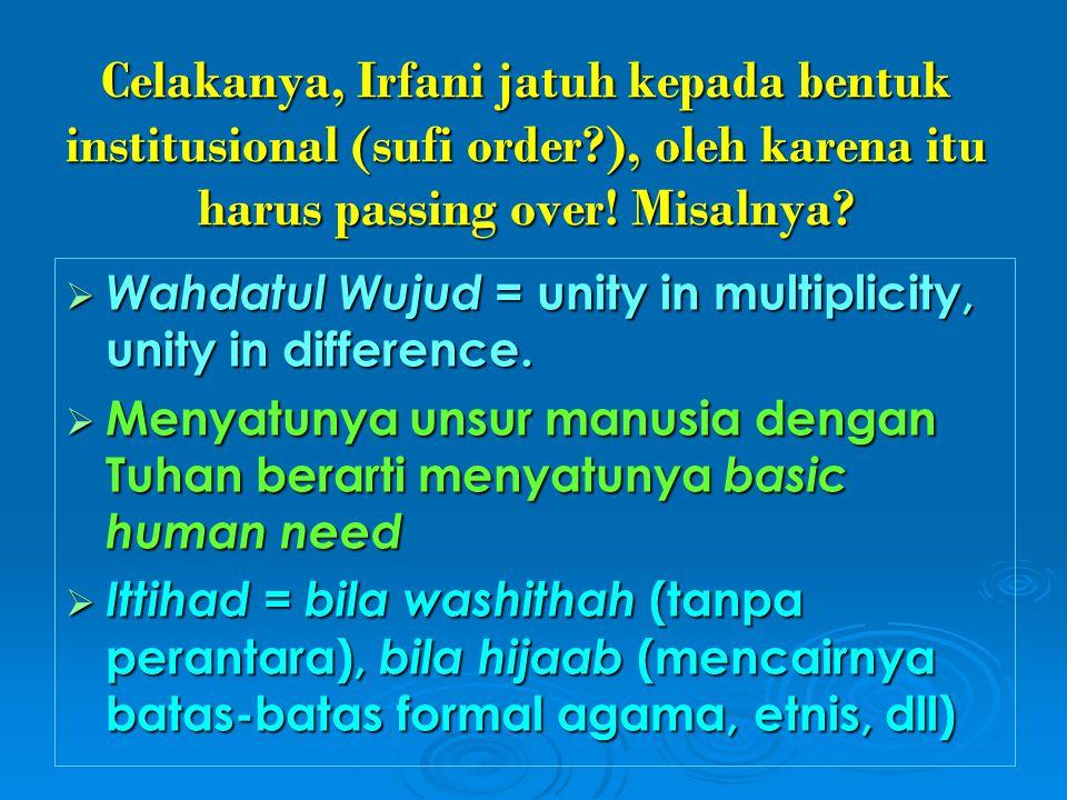 Celakanya, Irfani jatuh kepada bentuk institusional (sufi order