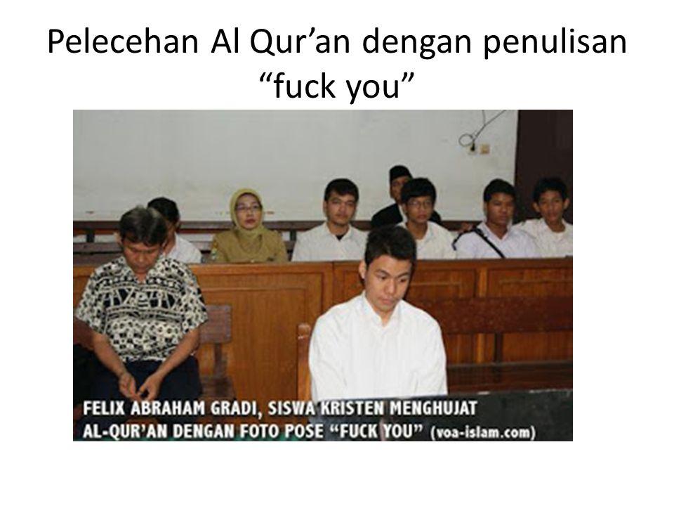 Pelecehan Al Qur'an dengan penulisan fuck you