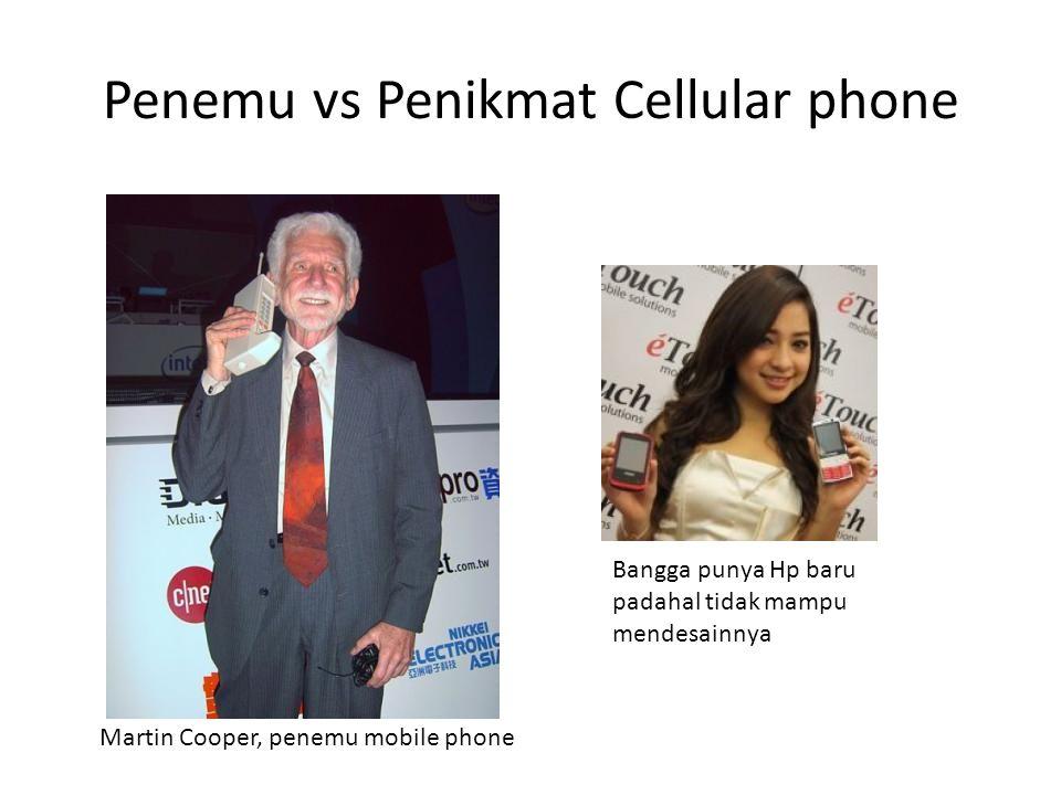 Penemu vs Penikmat Cellular phone