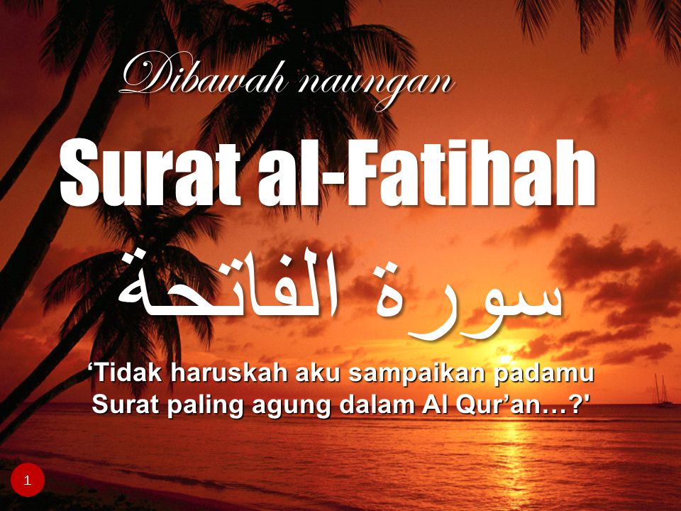 سورة الفاتحة Surat al-Fatihah Dibawah naungan