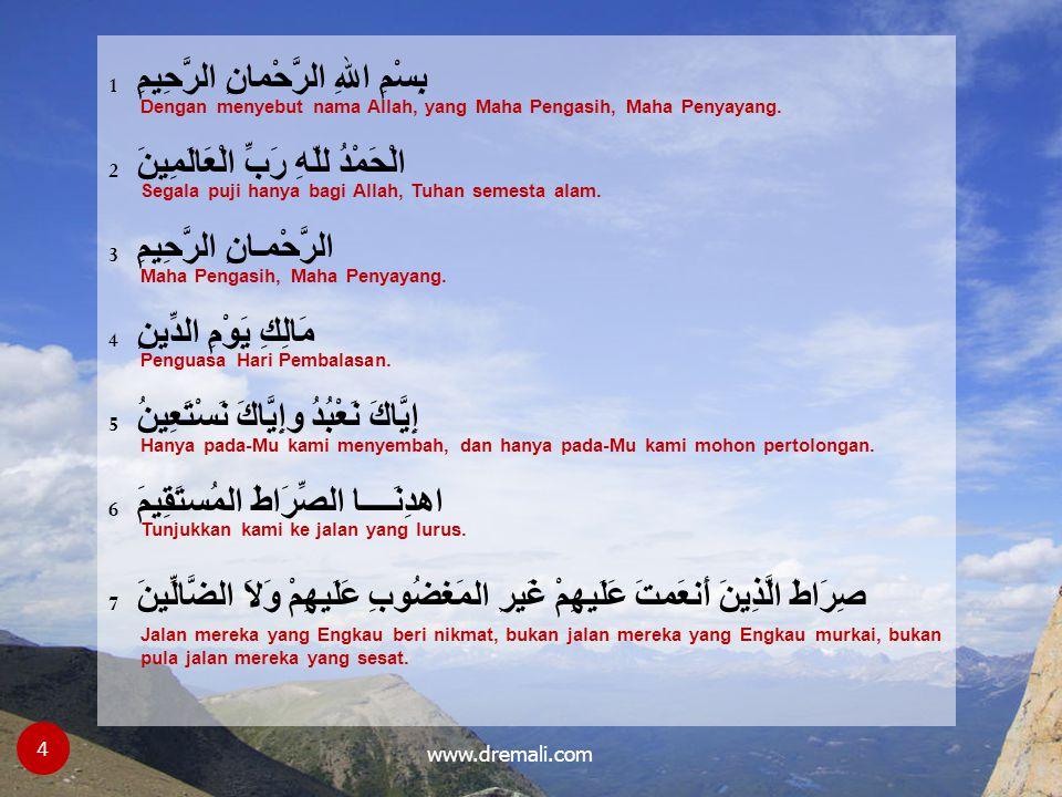 1 بِسْمِ اللهِ الرَّحْمانِ الرَّحِيمِ Dengan menyebut nama Allah, yang Maha Pengasih, Maha Penyayang. 2 الْحَمْدُ للّهِ رَبِّ الْعَالَمِينَ Segala puji hanya bagi Allah, Tuhan semesta alam. 3 الرَّحْمـانِ الرَّحِيمِ Maha Pengasih, Maha Penyayang. 4 مَالِكِ يَوْمِ الدِّينِ Penguasa Hari Pembalasan. 5 إِيَّاكَ نَعْبُدُ وإِيَّاكَ نَسْتَعِينُ Hanya pada-Mu kami menyembah, dan hanya pada-Mu kami mohon pertolongan. 6 اهدِنَــــا الصِّرَاطَ المُستَقِيمَ Tunjukkan kami ke jalan yang lurus. 7 صِرَاطَ الَّذِينَ أَنعَمتَ عَلَيهِمْ غَيرِ المَغضُوبِ عَلَيهِمْ وَلاَ الضَّالِّينَ Jalan mereka yang Engkau beri nikmat, bukan jalan mereka yang Engkau murkai, bukan pula jalan mereka yang sesat.