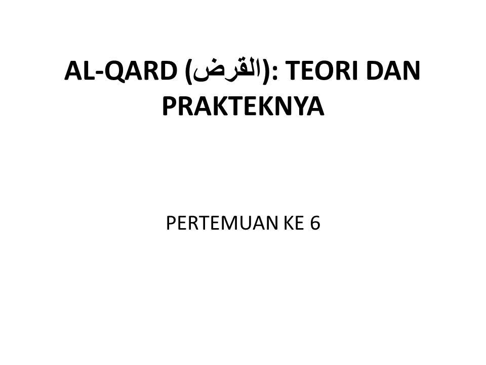 AL-QARD (القرض): TEORI DAN PRAKTEKNYA