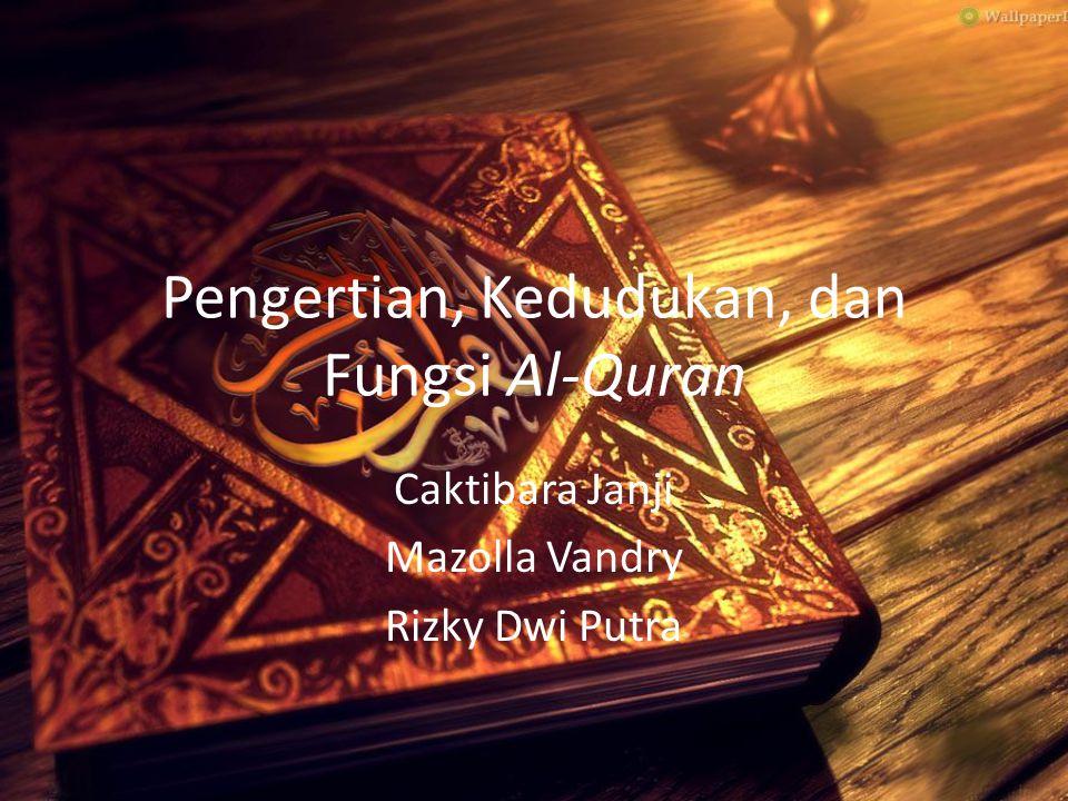 Pengertian, Kedudukan, dan Fungsi Al-Quran