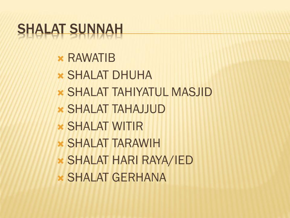 SHALAT SUNNAH RAWATIB SHALAT DHUHA SHALAT TAHIYATUL MASJID