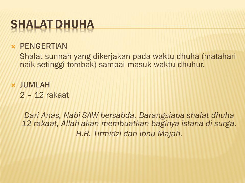 H.R. Tirmidzi dan Ibnu Majah.