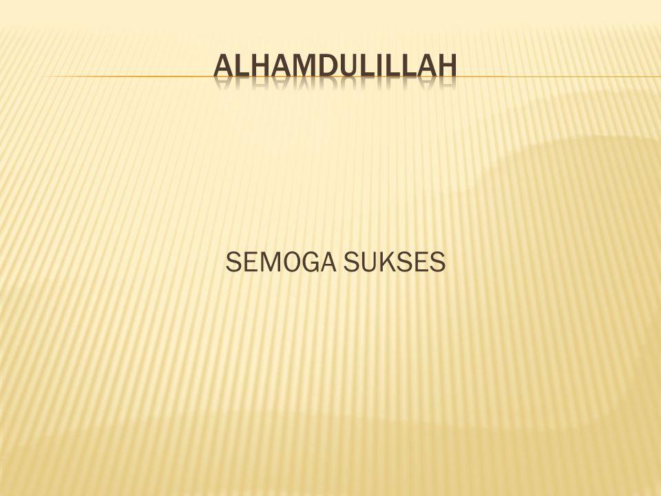 ALHAMDULILLAH SEMOGA SUKSES