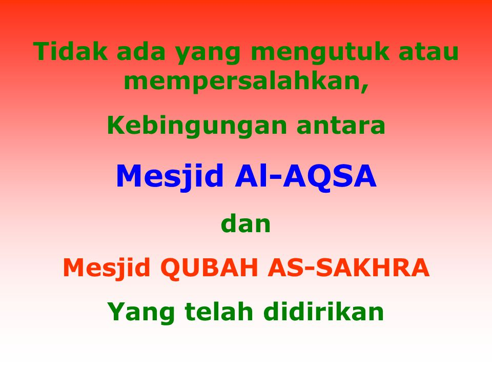 Tidak ada yang mengutuk atau mempersalahkan, Mesjid QUBAH AS-SAKHRA
