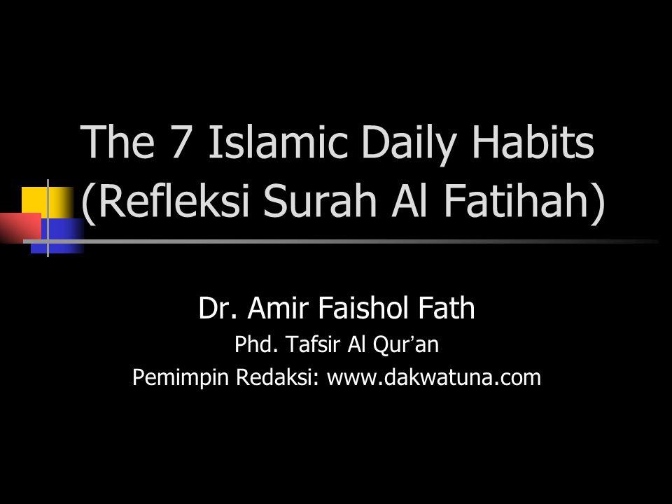 The 7 Islamic Daily Habits (Refleksi Surah Al Fatihah)