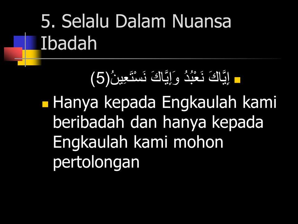 5. Selalu Dalam Nuansa Ibadah