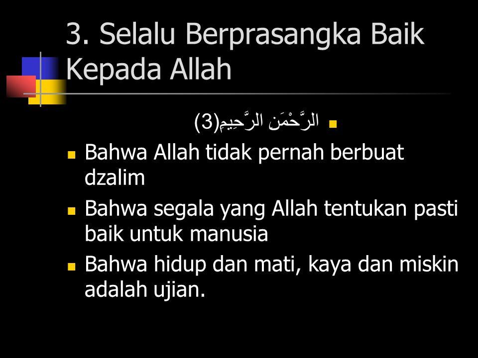 3. Selalu Berprasangka Baik Kepada Allah