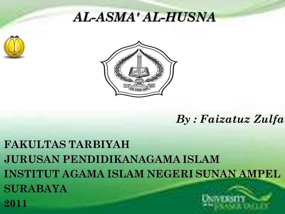 AL-ASMA AL-HUSNA By : Faizatuz Zulfa FAKULTAS TARBIYAH