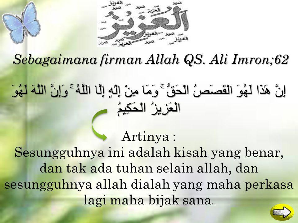 Sebagaimana firman Allah QS. Ali Imron;62