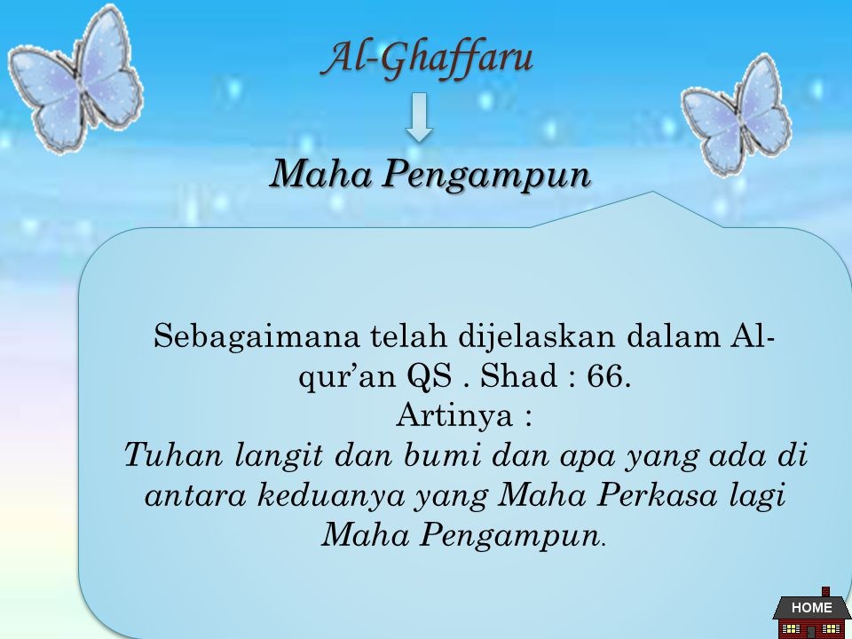 Sebagaimana telah dijelaskan dalam Al-qur'an QS . Shad : 66.