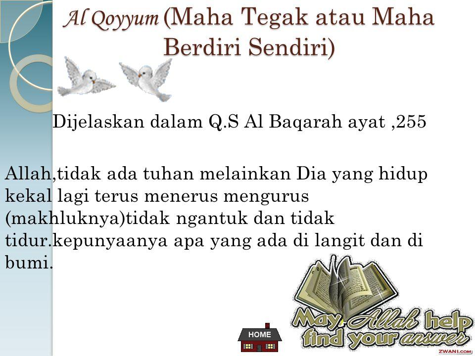 Al Qoyyum (Maha Tegak atau Maha Berdiri Sendiri)
