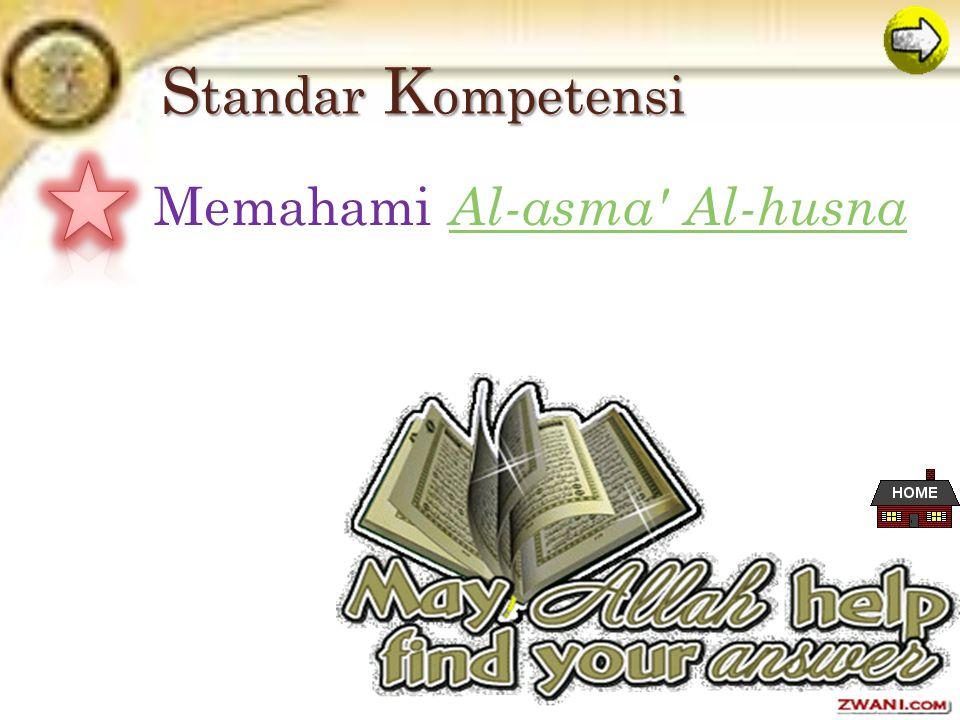 Standar Kompetensi Memahami Al-asma Al-husna