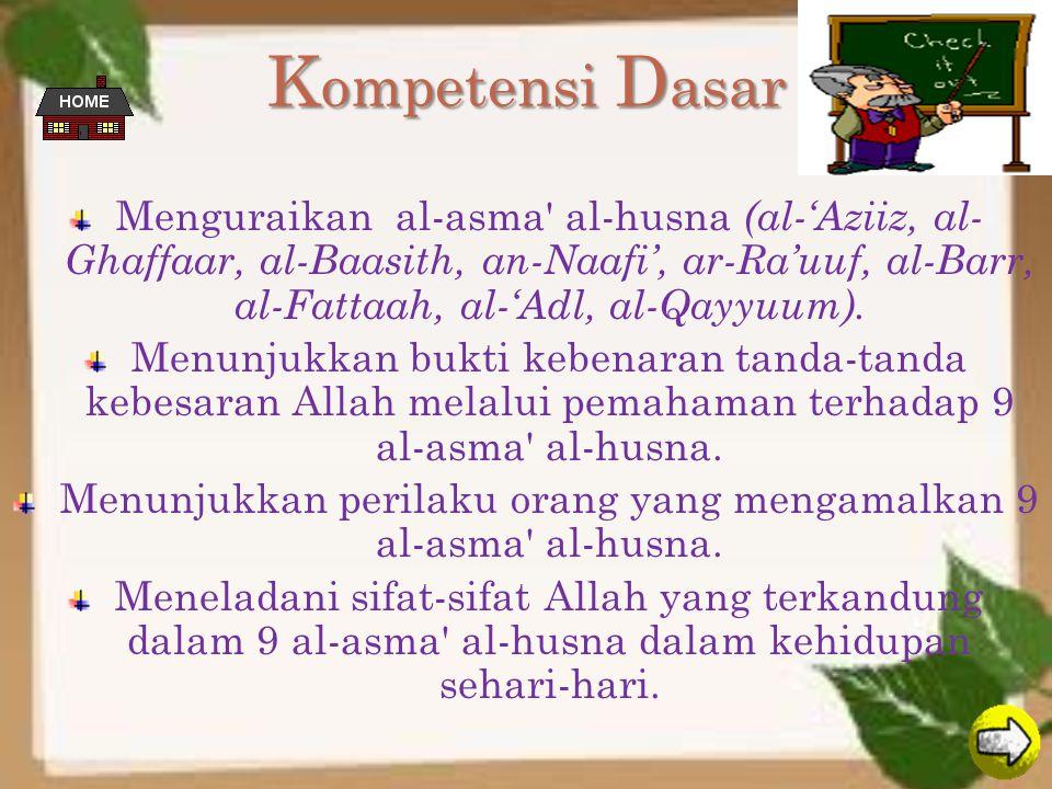 Menunjukkan perilaku orang yang mengamalkan 9 al-asma al-husna.