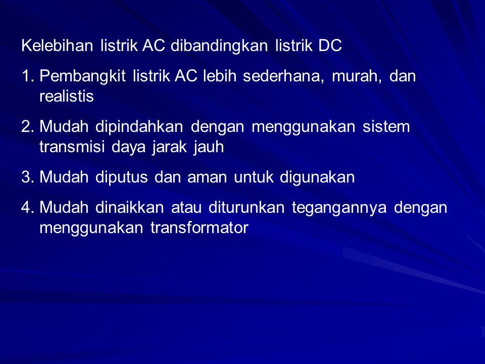 Kelebihan listrik AC dibandingkan listrik DC