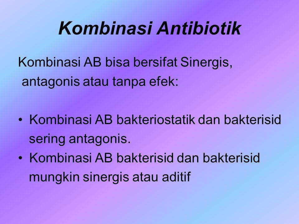 Kombinasi Antibiotik Kombinasi AB bisa bersifat Sinergis,