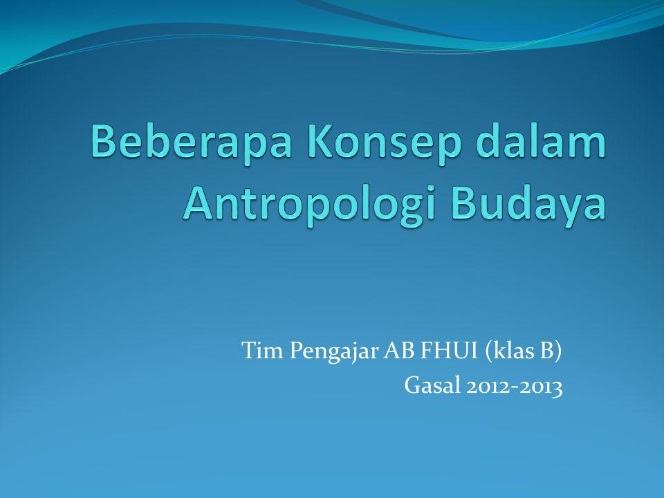 Beberapa Konsep dalam Antropologi Budaya