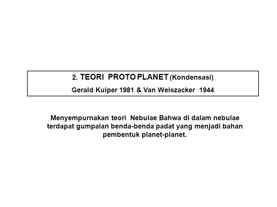 2. TEORI PROTO PLANET (Kondensasi)