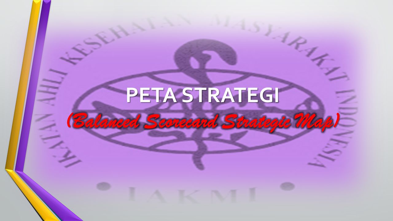 PETA STRATEGI (Balanced Scorecard Strategic Map)