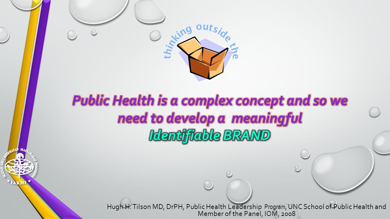 thinking outside the Public Health is a complex concept and so we need to develop a meaningful Identifiable BRAND.