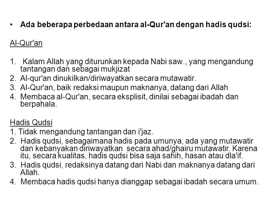 Ada beberapa perbedaan antara al-Qur an dengan hadis qudsi: