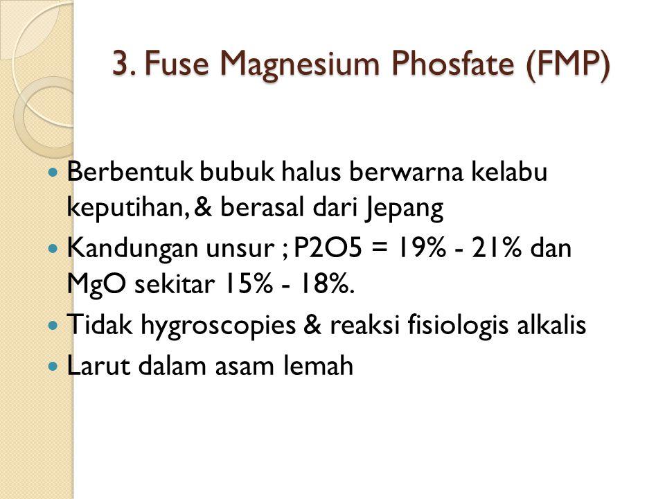 3. Fuse Magnesium Phosfate (FMP)