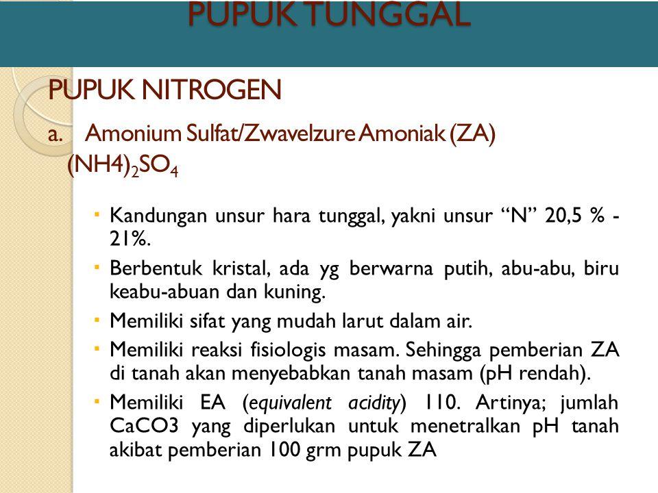 PUPUK TUNGGAL PUPUK NITROGEN Amonium Sulfat/Zwavelzure Amoniak (ZA)