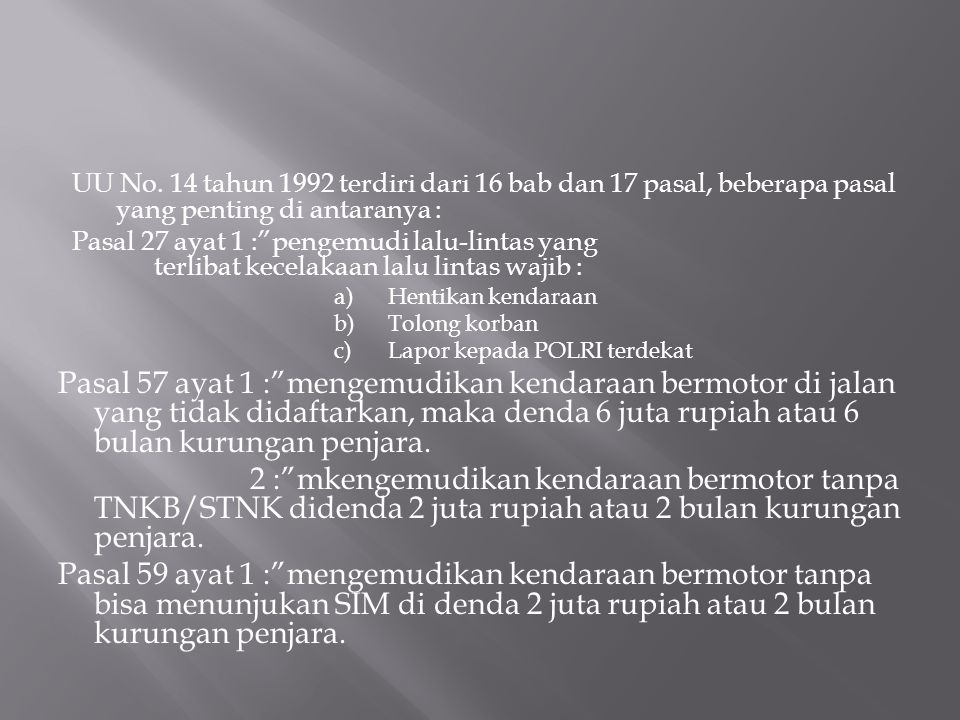 UU No. 14 tahun 1992 terdiri dari 16 bab dan 17 pasal, beberapa pasal yang penting di antaranya :