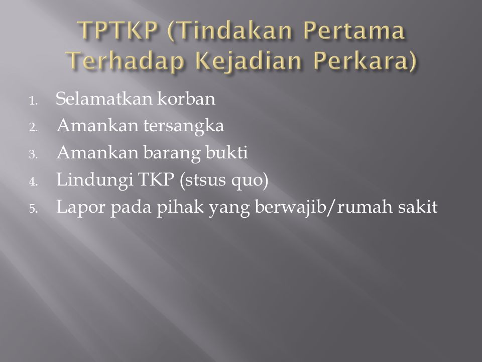 TPTKP (Tindakan Pertama Terhadap Kejadian Perkara)