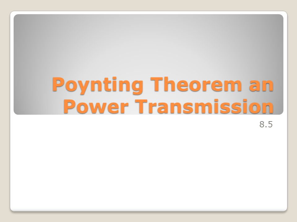 Poynting Theorem an Power Transmission