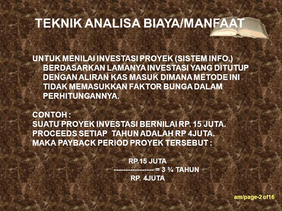 TEKNIK ANALISA BIAYA/MANFAAT ----------------- = 3 ¾ TAHUN