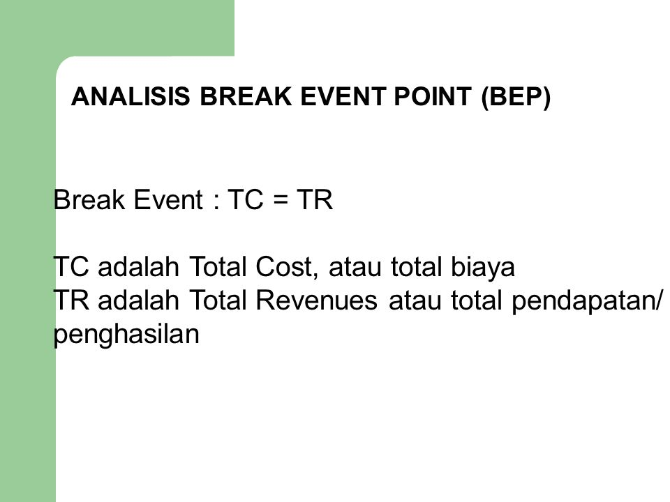 ANALISIS BREAK EVENT POINT (BEP)