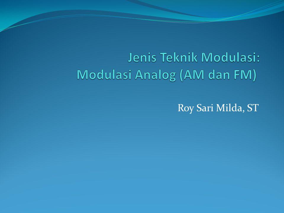 Jenis Teknik Modulasi: Modulasi Analog (AM dan FM)