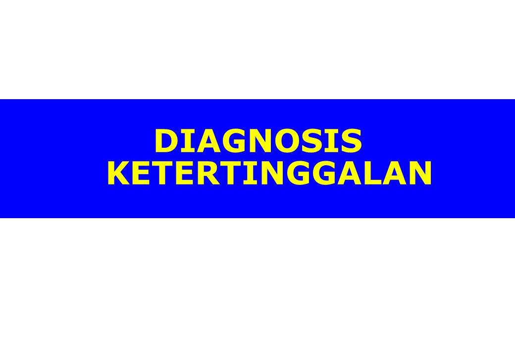 DIAGNOSIS KETERTINGGALAN
