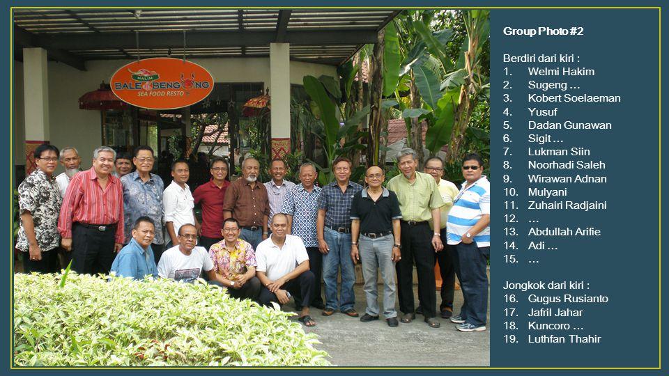 Group Photo #2 Berdiri dari kiri : Welmi Hakim. Sugeng … Kobert Soelaeman. Yusuf. Dadan Gunawan.