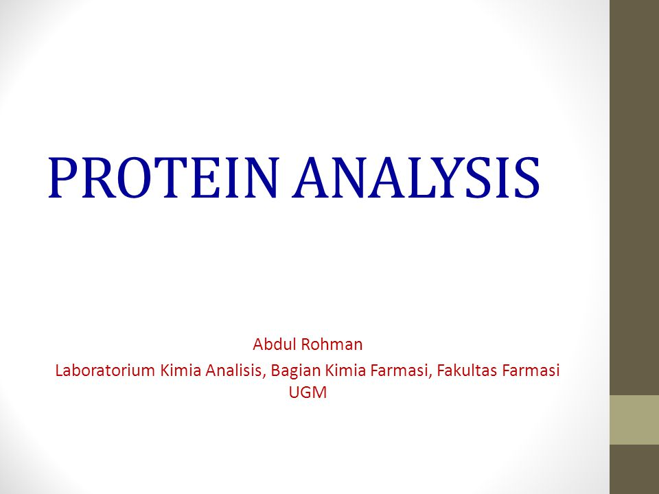 PROTEIN ANALYSIS Abdul Rohman