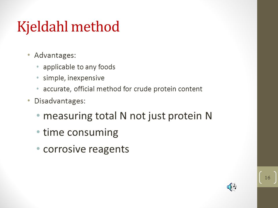 Kjeldahl method measuring total N not just protein N time consuming
