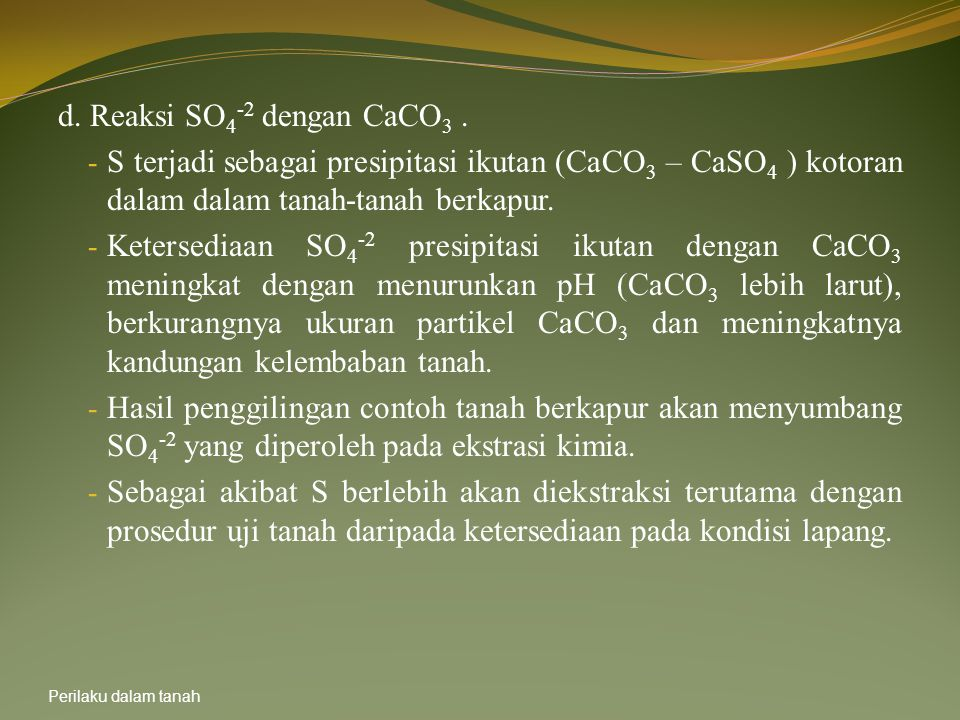 d. Reaksi SO4-2 dengan CaCO3 .