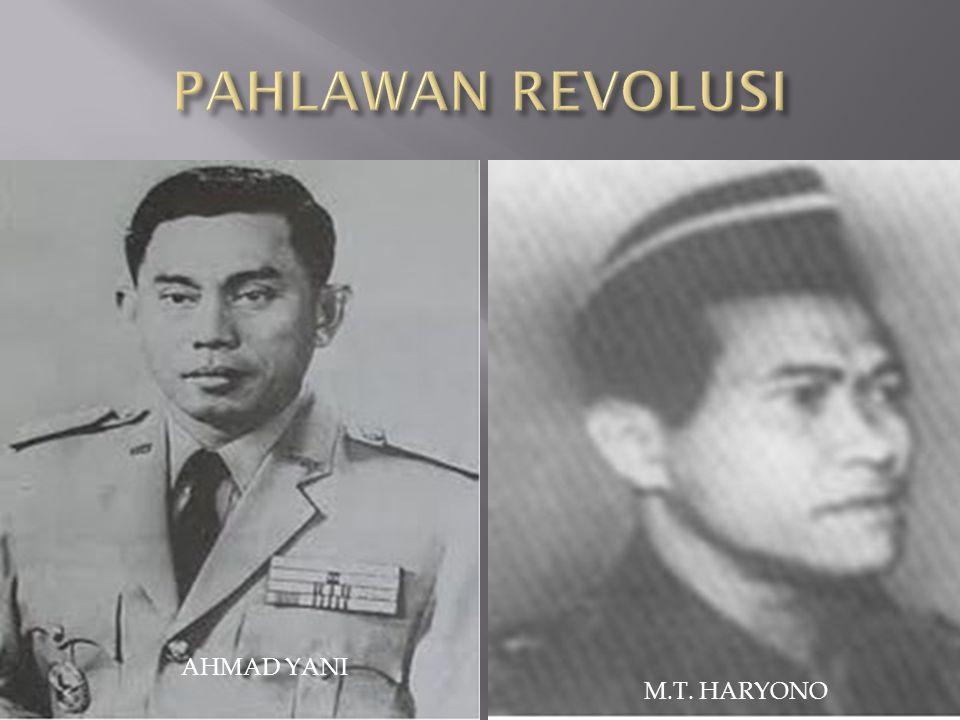 PAHLAWAN REVOLUSI AHMAD YANI M.T. HARYONO