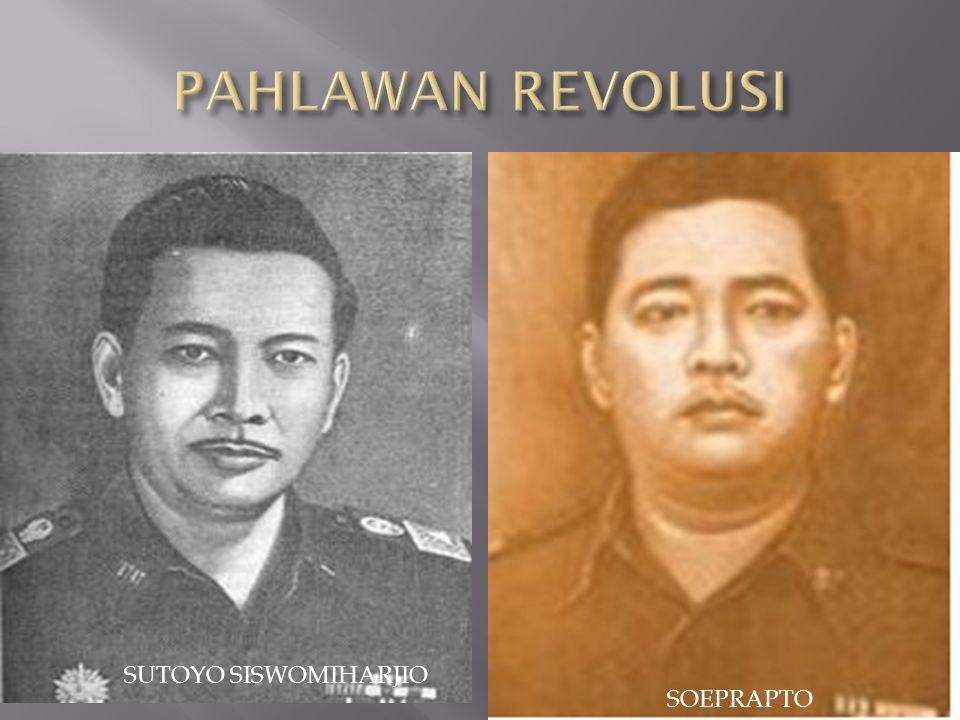 PAHLAWAN REVOLUSI SUTOYO SISWOMIHARJIO SOEPRAPTO