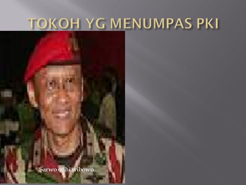 TOKOH YG MENUMPAS PKI Sarwo edhi wibowo
