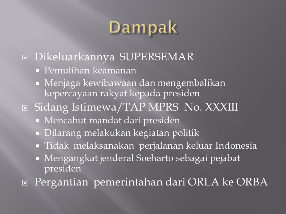 Dampak Dikeluarkannya SUPERSEMAR Sidang Istimewa/TAP MPRS No. XXXIII
