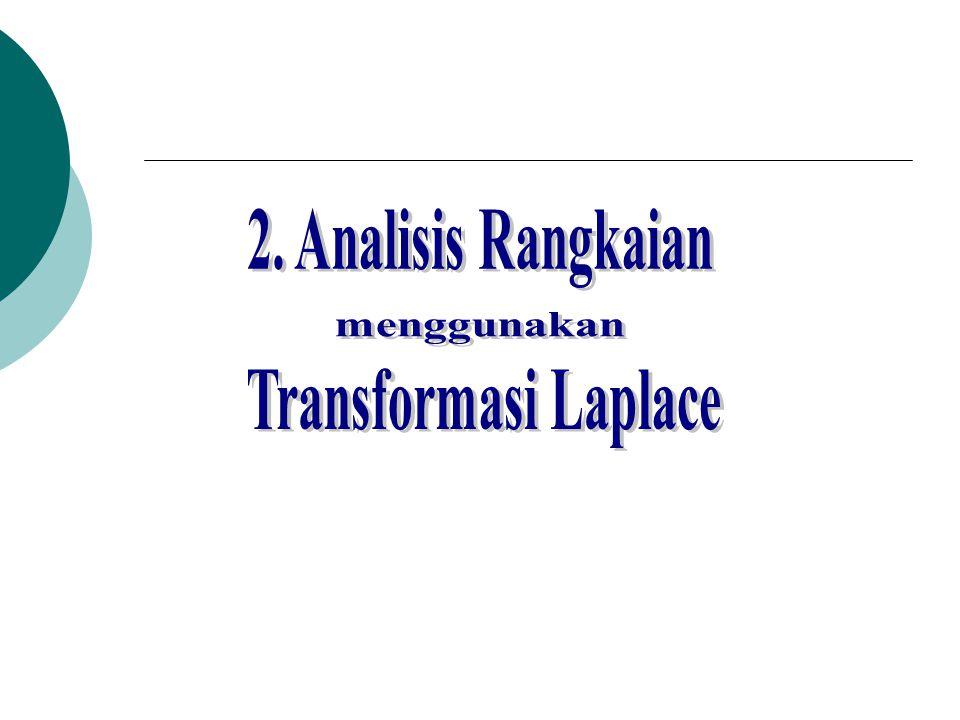 2. Analisis Rangkaian menggunakan Transformasi Laplace