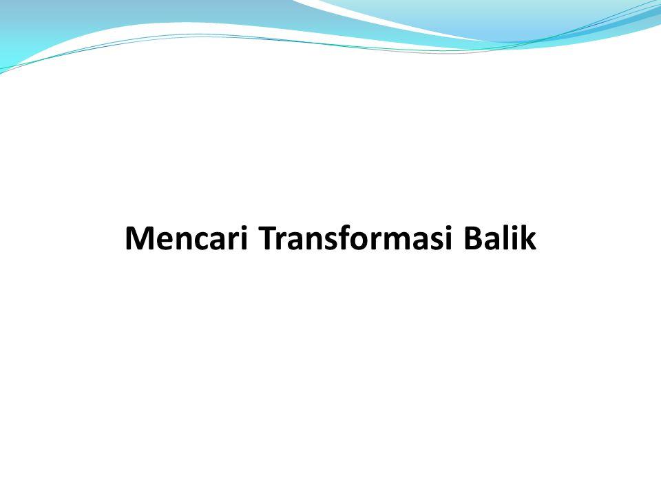 Mencari Transformasi Balik