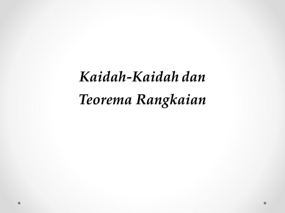 Kaidah-Kaidah dan Teorema Rangkaian